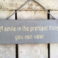 Gift for girls. Girls room. Birthday gift. A smile is the prettiest thing you can wear. rustic sign.