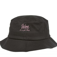 wine its a girl thing Bucket Hat