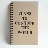 Plans to conquer the world, 5x8 writing journal, custom spiral notebook, brown kraft memory book, small sketchbook, scrapbook