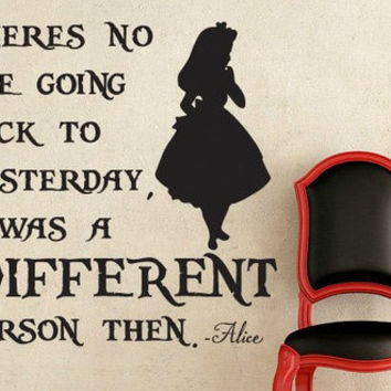 Alice in Wonderland Inspired I Was A Different Person Then Vinyl Wall Decal Sticker