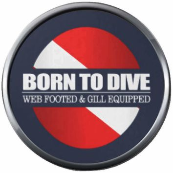 Gill Equipped Born To  Scuba Dive Diver Down Flag 18MM - 20MM Snap Jewelry Charm New Item