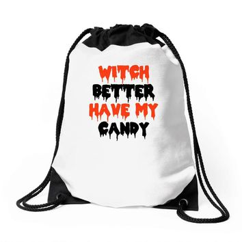 witch better have my candy Drawstring Bags