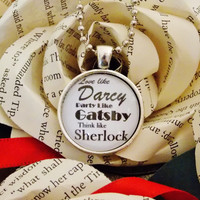 Love Like Darcy, Party Like Gatsby, Think Like Sherlock Necklace. 18 Inch Chain.