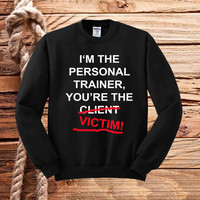 I'm personal trainer sweater unisex adults