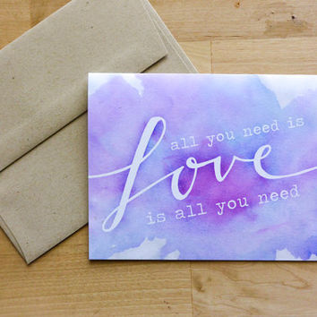 All You Need Is Love, Love Is All You Need Greeting Card - Love, Anniversary Card, Wedding Card, Just Because