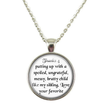 Thanks 4 for Putting up with a Bratty Child Love Your Favorite Quote Chain Pendant Necklace Jewelry Keychain Key Ring