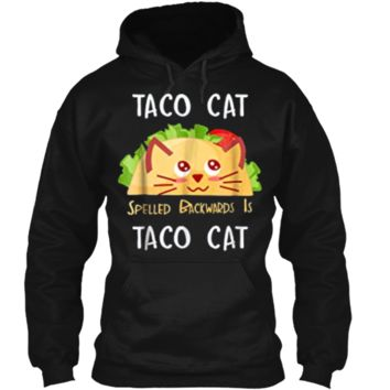 Taco Cat Spelled Backwards Is Taco Cat: Cute Cat Pun  Pullover Hoodie 8 oz