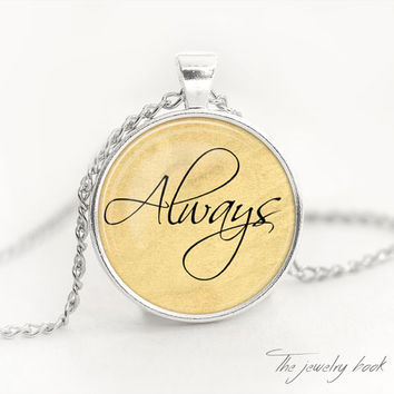 Always pendant always necklace always jewelry gift for her gif for him Harry Potter best friend gift her necklace jewelry for couples