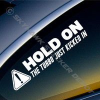 Hold On Turbo Just Kicked In Sticker Vinyl Decal JDM Car Sticker For Honda Acura
