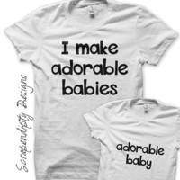 I Make Adorable Babies Iron on Transfer - Father Iron on Shirt / Mother Son Shirt / Baby Shower Dad Gift / New Mom Present / Baby Clothes -D