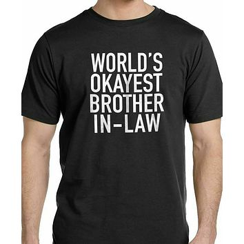 World's Okayest brother In-Law Mens Graphic Novelty Sarcasm Funny T Shirt Tee