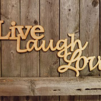 Live Laugh Love- laser cut wood sign