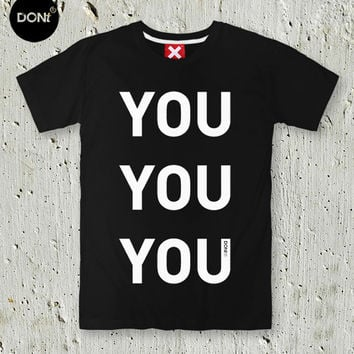 YOU YOU YOU / Minimal T-shirt ,Cool T-shirt ,Typography tees,T-shirt ,Party Tshirt ,Teen Shirt ,tumblr shirt,Hipster Shirt,mothers day