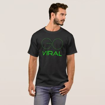 Go Viral green on black funny T-Shirt