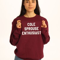 Cole Sprouse Enthusiast Sweatshirt
