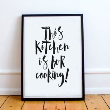"PRINTABLE art""this kitchen is for cooking""funny poster,black white,hand lettering,kitchen decor,home decor,wall decor,typography print"