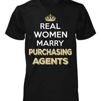 Real Women Marry Purchasing Agents. Cool Gift - Unisex Tshirt