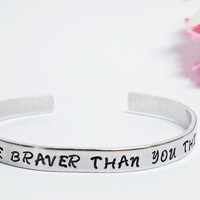 You Are Braver Than You Think Bracelet - Custom Bracelet - Personalized Bracelet - Inspirational Bracelet Cuff - Aluminum Cuff - Skinny Cuff