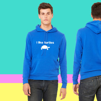 I Like Turtles sweatshirt hoodie