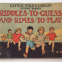 Vintage-Antique 1928 Riddles to Guess and Rimes to Play - Little Folk's book - Old