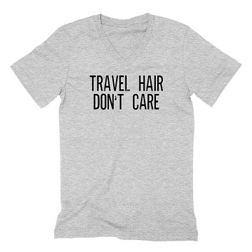 Travel hair don't care, funny saying, adventure lover, campinggraphic  V Neck T Shirt