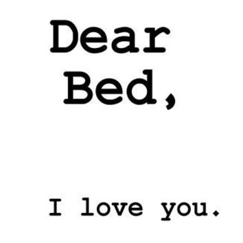 Dear bed I love you, Printable Wall Art, home decor,fun bed room decal, Inspirational Quote decals,family, poster decoration,gift for all