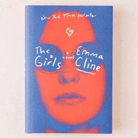 The Girls: A Novel By Emma Cline - Urban Outfitters