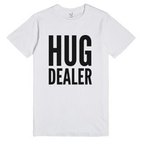 HUG DEALER T-Shirt (IDB710127)-Unisex White T-Shirt
