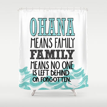ohana means family.. lilo and stitch disney...  Shower Curtain by studiomarshallarts