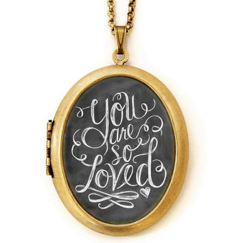 You Are So Loved - Locket
