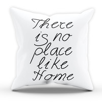 No Place Like Home Cushion Novelty Cushion Bedroom Cushion Pillow Bed Throw Gift Cushion Funny Cushion 216