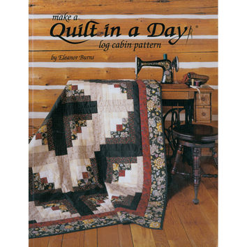 NEW! Quilt In A Day-Make A Quilt In A Day Log Cabin Pattern