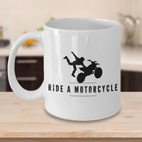 Ride A Motorcycle Coffee Mug 11oz White, Dirt Bike Gift, Motorbike Mug, Motorcycle Coffee Cup, Motorcycle Mug, Motorcycle Present