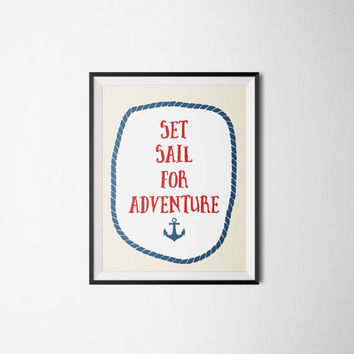 Nautical Nursery Art Set Sail For Adventure Print Anchor Print INSTANT DOWNLOAD 8x10