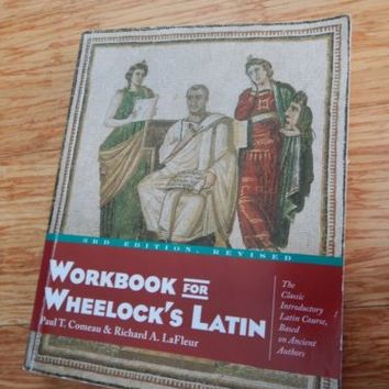 Workbook for Wheelock's Latin by Comeau and La Fleur 2005