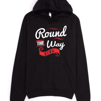 Round The Way Girl Hoodie