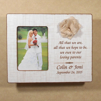 WEDDING GIFT PARENTS All That We Are All That We Hope To Be We Owe To Our Loving Parents Personalized Parent Bride Wedding 8x10 Overall Size