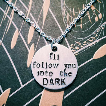 Death Cab for Cutie I'll Follow You Into the Dark Hand Stamped Necklace