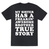 MY SISTER HAS A FREAKIN' AWESOME BROTHER TRUE STORY
