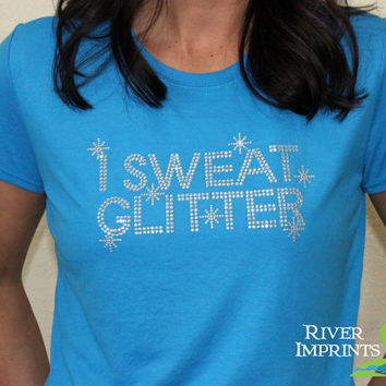 25% off In Stock Sale -- I SWEAT GLITTER Medium Fitted T-shirt, Shiny Rhinestone Performance, as shown
