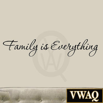 Family is Everything Decals Wall Decal Quotes Home Decor Vinyl Quotes Designs...
