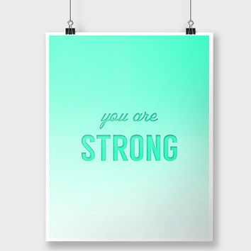 Print You are Strong Mint Green Neon Ombre Gradient Typographic Print Inspirational Quote Poster