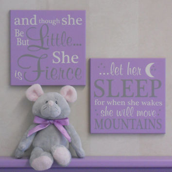 Purple Baby Girl Nursery Signs: and though she be but little she is fierce / let her sleep for when she wakes she will move mountains
