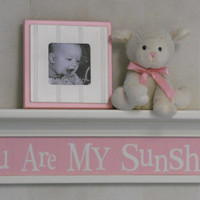 "You Are My Sunshine - Light Pink Nursery Wall Shelf - 30"" Linen (off white) Shelf with Light Pink Sign"