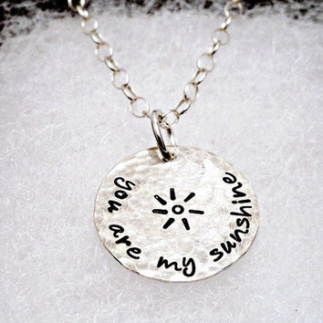 You are my sunshine - Sterling Silver Hand Stamped Necklace - Personalized Jewelry