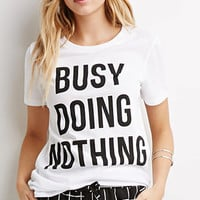 Busy Doing Nothing Tee