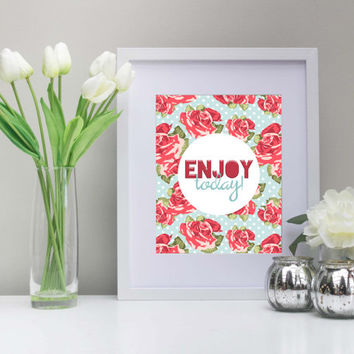 Enjoy Today Art, 8x10 Inch, Printable, Home, Dorm, Classroom Art, Guidance Counselor, Pink Rose Art, Typography Art