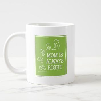 Mom Is Always Right Cute Birds Mothers Day Green Large Coffee Mug