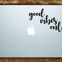 Good Vibes Only Laptop Apple Macbook Quote Wall Decal Sticker Art Vinyl Beautiful Inspirational Yoga Namaste Positive Zen Buddha
