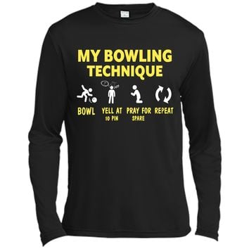 Bowling Funny Gifts My Bowling Technique Tshirt Long Sleeve Moisture Absorbing Shirt